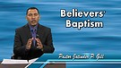 Believers' Baptism by Pastor Jatinder P. Gill