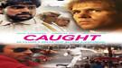 Caught I Full Length Christian Movies
