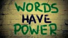 11-11-17 Words Have Power